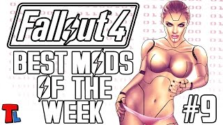 SHE'S A GORGEOUS SYNTH OR? Fallout 4 Best Mods Of The Week #9 - 4K 60 fps