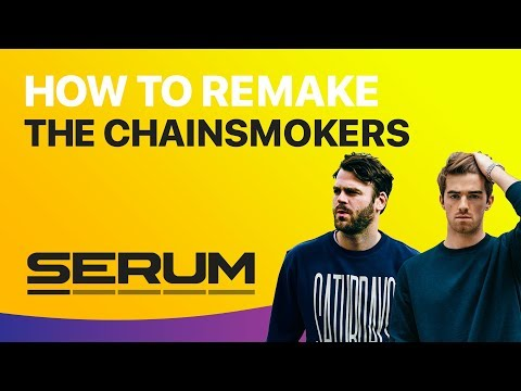 "HOW TO SOUND LIKE THE CHAINSMOKERS | ""Closer"" Xfer Serum Tutorial"