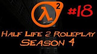 Let's Play Half Life 2 Roleplay - Part 18 - A Secret Killer