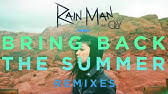 Rain Man Bring Back The Summer Feat Oly Not Your Dope Remix Audio L Dim Mak Records Youtube