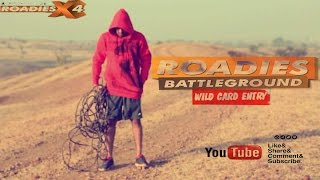 Mtv roadies battleground x4 wildcard !!by nitin singh bhadoriya
