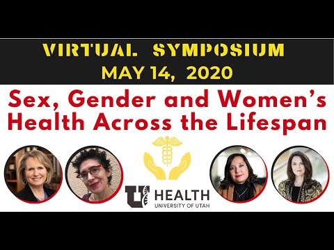 Sex, Gender, and Women's Health Across the Lifespan: Virtual Symposium May 14, 2020 [CC]
