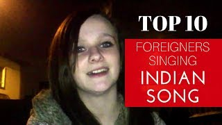 Top 10 - Foreigner's singing Indian songs