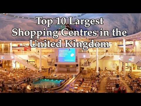 Top 10 Largest Shopping Centres in the United Kingdom