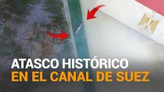 EL EVER GIVEN obliga a cerrar el CANAL DE SUEZ hasta reflotar el carguero varado | RTVE Noticias