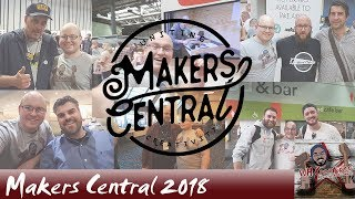 A look back to Makers Central 2018