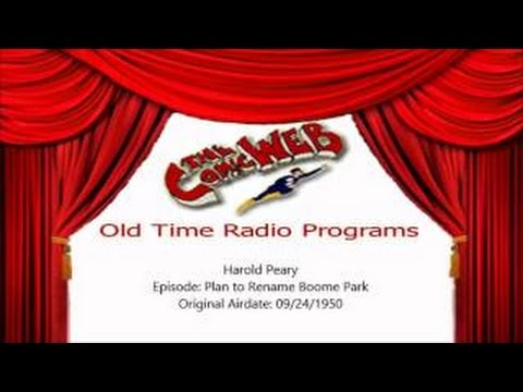 Harold Peary: Plan to Rename Boomer Park – ComicWeb Old Time Radio