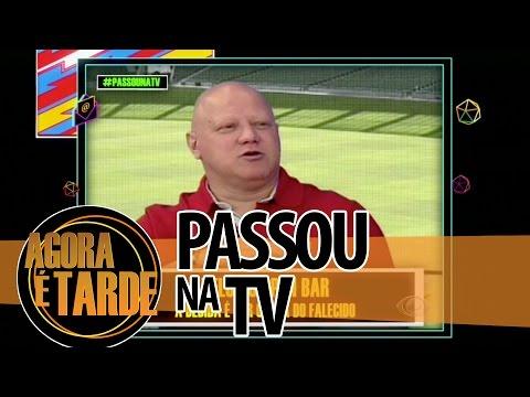 Passou na TV - Agora é Tarde - 2208