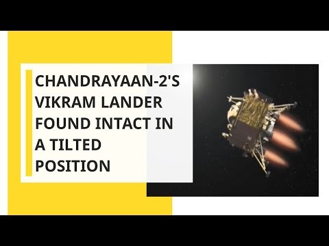 Chandrayaan-2's Vikram Lander found intact in a tilted position