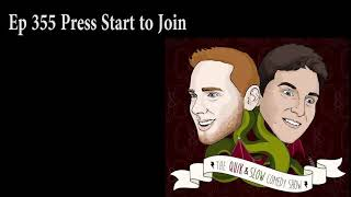 Ep 355 Press Start To Join