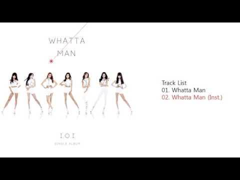 I.O.I (아이오아이) | Whatta Man [Full Album]