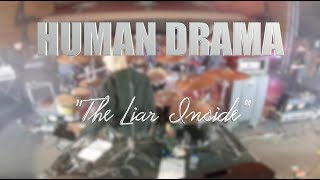 "HUMAN DRAMA ""The Liar Inside"" LIVE MEXICO CITY"
