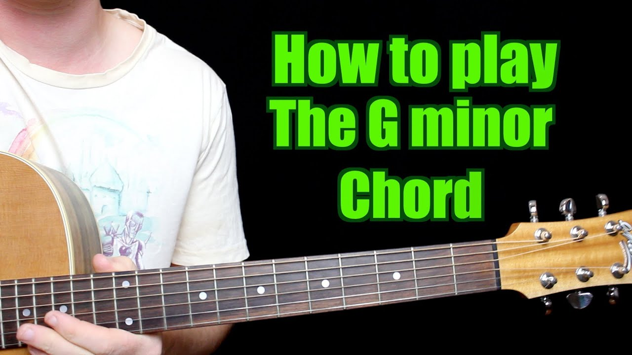How To Play G Minor Chord Guitar Youtube