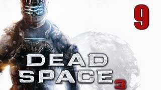 "Dead Space 3 Walkthrough - Part 9 ""Tera Nova!"" (Let"