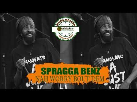 Spragga Benz - Nah Worry Bout Dem (@SPRAGGABENZ3)