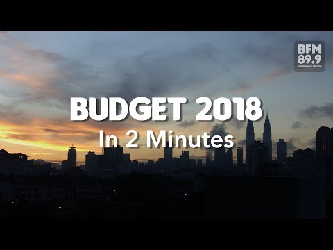 Budget 2018 In 2 Minutes