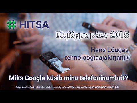 """HITSA Digiõppepäev """"Miks Google küsib minu telefoninumbrit?"""" - Hans Lõugas"""