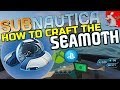 Subnautica - How To Find And Craft The SeaMoth - Subnautica PS4 XBox