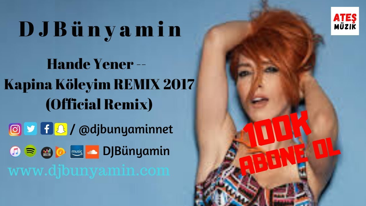 DJBünyamin ft Hande Yener --  Kapina Köleyim REMIX 2017 (Official Remix)