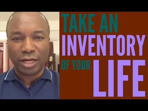 2016-8-29: TAKE AN INVENTORY OF YOUR LIFE