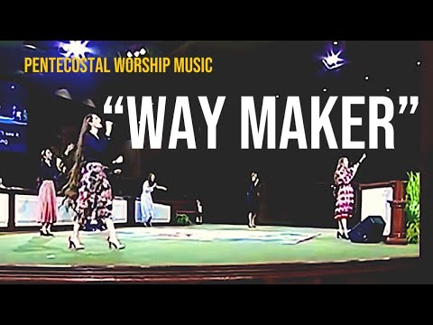"""Way Maker"" song Apostolic/Pentecostal Worship Music"