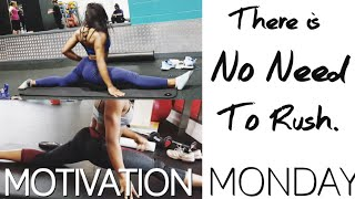 There's No Rush. Monday Motivation Series | Episode 5