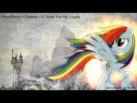 PhonyBrony + Feather - I'll Show You My Loyalty