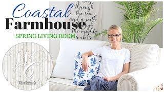 Coastal Farmhouse Living Room ~ Spring Living Room Decor