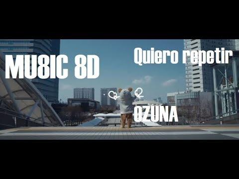 Quiero Repetir 8D - Ozuna ft. J. Balvin