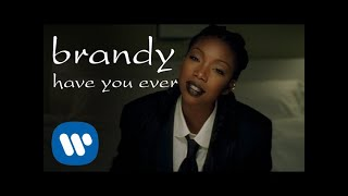 Download lagu Brandy - Have You Ever (Official Video)