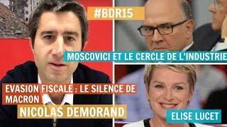 #BDR15 : DEMORAND, MOSCOVICI ET LE CERCLE DE L'INDUSTRIE, LE SILENCE DE MACRON & ÉLISE LUCET