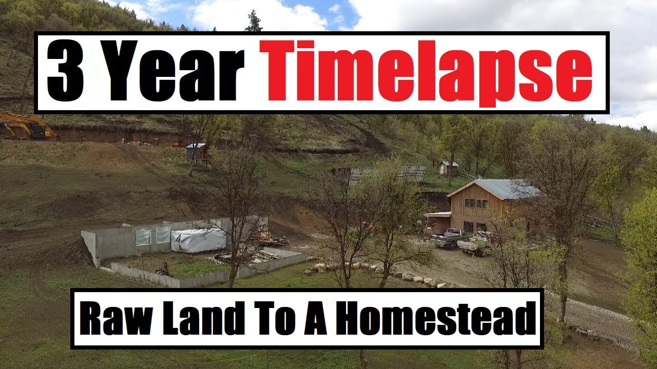 I Built My House By Myself 3 Year Timelapse Off Grid Debt Free Youtube