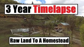 3 Year Timelapse - Raw Land To An Off Grid Homestead - Debt Free thumbnail