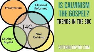 Is Calvinism the Gospel? The SBC's move toward Calvinism