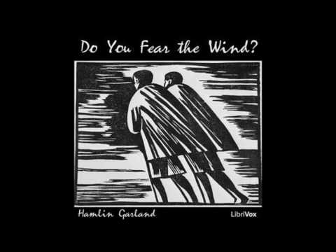 Do You Fear the Wind by Hamlin Garland #audiobook