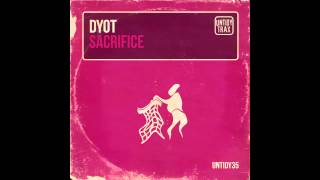 DYOT - Sacrifice (Original Mix) [Untidy]