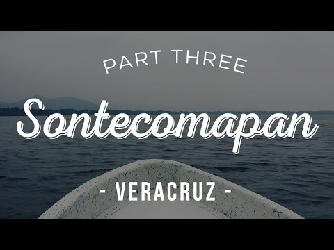 GOING TO LA BARRA FROM SONTECOMAPAN