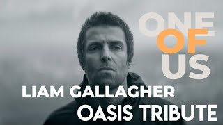 Liam gallagher one of us oasis tribute