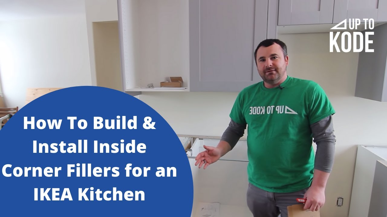 How To Build Install Inside Corner Fillers For An Ikea Kitchen Youtube