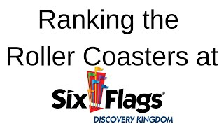 Ranking the Roller Coasters at Six Flags Discovery Kingdom
