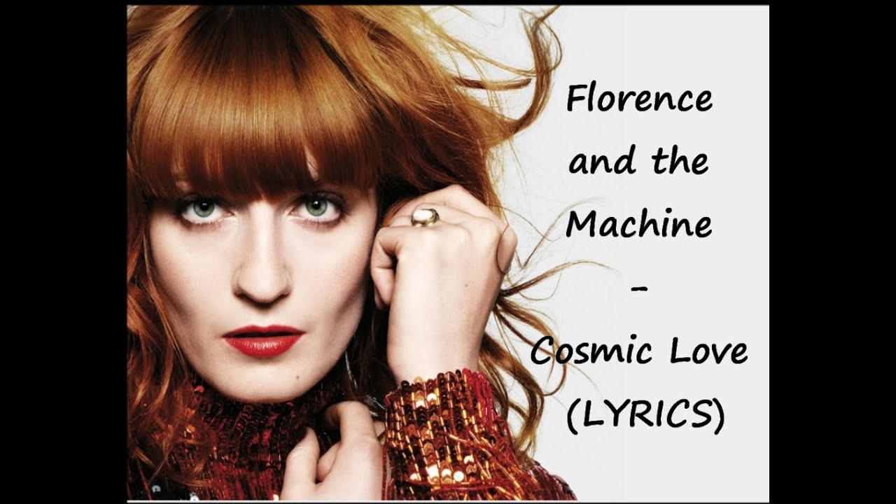 florence and the machine cosmic love lyrics youtube. Black Bedroom Furniture Sets. Home Design Ideas