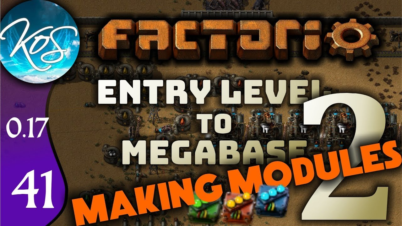 Factorio 0 17 Ep 41: MAKING MODULES - Entry Level to Megabase 2 - Tutorial  Let's Play, Gameplay
