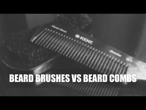 Beard Combs vs Beard Brushes - Which Should You Choose?