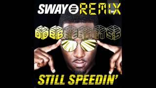 Sway-Still speedin