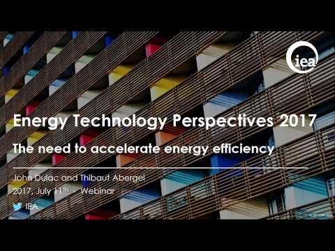 17. Energy Technology Perspectives 2017 and the need to accelerate energy efficiency