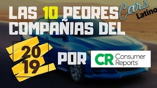 Gambar cover Las 10 PEORES Compañias del 2019 (Consumer Reports) *CarsLatino*