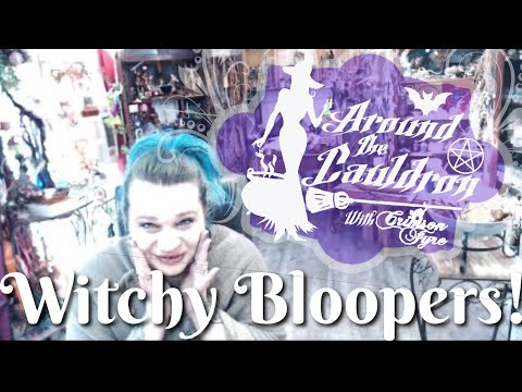 Witchy Bloopers!   Around The Cauldron