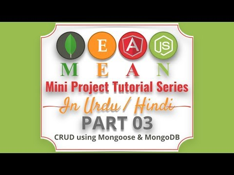 Part 03 Mean Stack Tutorial Series in Urdu 2018: Making CRUD