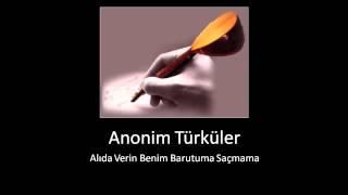 Anonim Türküler • Alıda Verin Benim Barutuma Saçmama mp3 indir