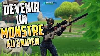 DEVENIR UN MONSTRE AU SNIPE ! Fortnite Battle royale fr